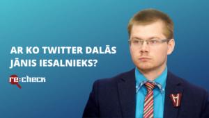 Deputāta Twitter lentē – arī nepatiesas un puspatiesas ziņas